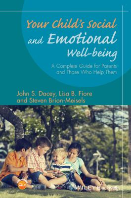 Your child's social and emotional well-being : a complete guide for parents and those who help them