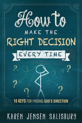 How to make the right decision every time