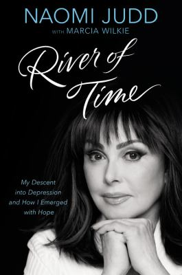 River of time : my descent into depression and how I emerged with hope