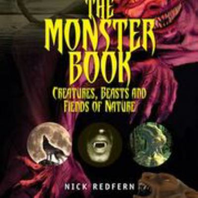 The monster book : creatures, beasts, and fiends of nature