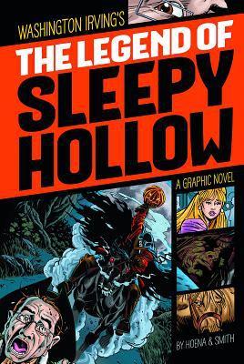 Washington Irving's The legend of Sleepy Hollow : a graphic novel