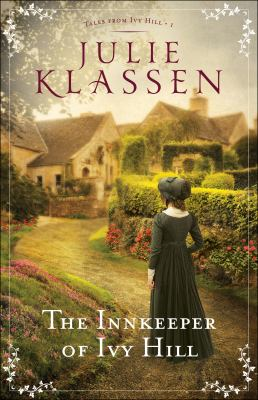 The innkeeper of Ivy Hill / Julie Klassen.