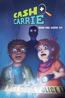 Cash + Carrie. Book 1, Sleuth 101