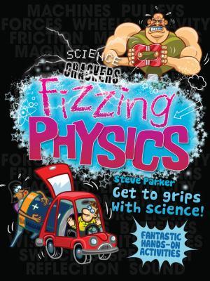 Fizzing physics.