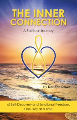 The inner connection : a spiritual journey of self-discovery and emotional freedom, one day at a time