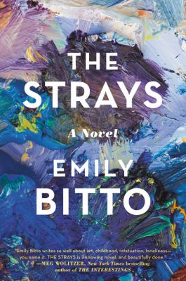 The strays : a novel