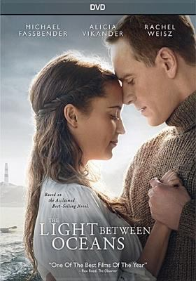 The light between oceans / Dreamworks Pictures and Reliance Entertainment present in association with Participant Media a Heyday Films production ; written for the screen and directed by Derek Cianfrance.