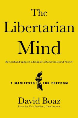 The libertarian mind : a manifesto for freedom