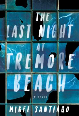 The last night at Tremore Beach : a novel
