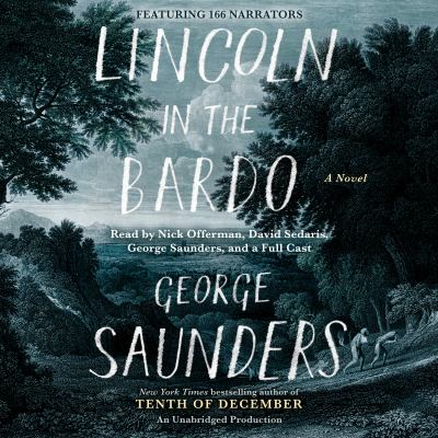Lincoln in the bardo : a novel / George Saunders.