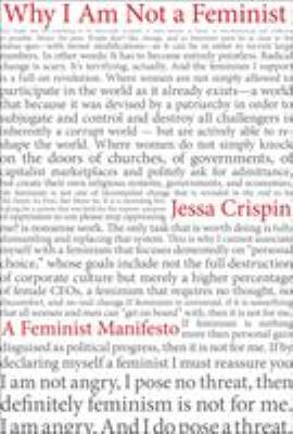 Why I am not a feminist : a feminist manifesto