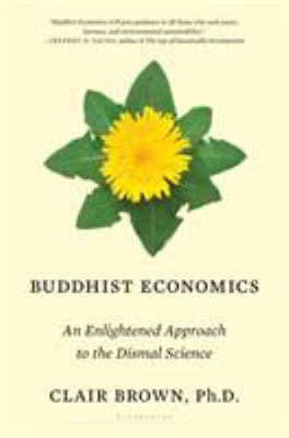 Buddhist economics : an enlightened approach to the dismal science