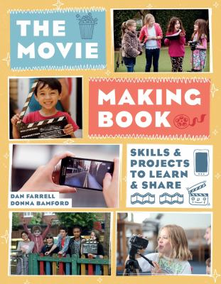Movie making book : skills and projects to learn and share