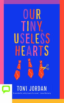 Our Tiny, Useless Hearts.