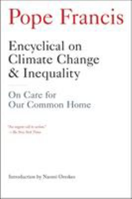 Encyclical on climate change & inequality : on care for our common home