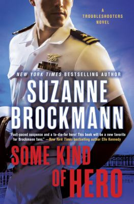 Some kind of hero : a Troubleshooters novel