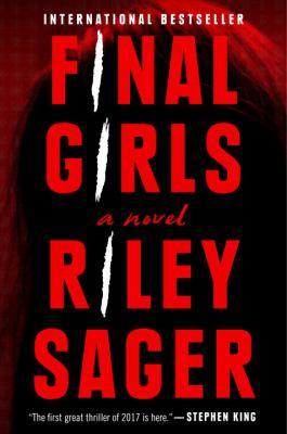 Final girls : a novel / Riley Sager.