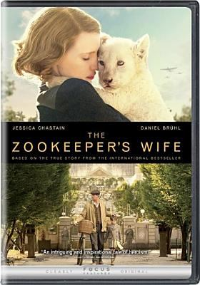 The zookeeper's wife / Focus Features presents a Scion Films production ; an Electric City Entertainment, Tollin Productions and Rowe Miller Productions production ; produced by Jeff Abberley, Jamie Patricof, Diane Miller Levin, Kim Zubick ; written by Angela Workman ; directed by Niki Caro.