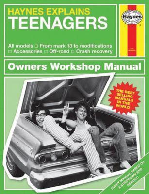 Haynes explaines teenagers : owners' workshop manual