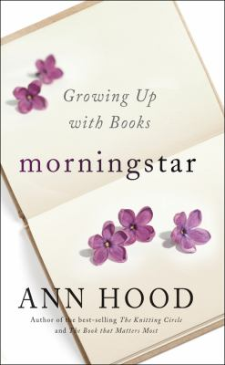 Morningstar : growing up with books