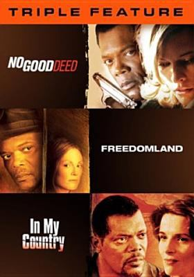 No good deed ; Freedomland ; In my country