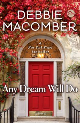 Any dream will do : a novel / Debbie Macomber.