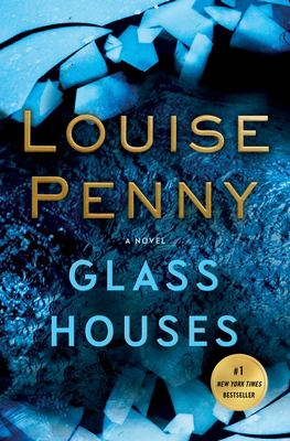 Glass houses : a novel / Louise Penny.