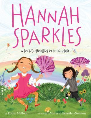 Hannah Sparkles : a friend through rain or shine