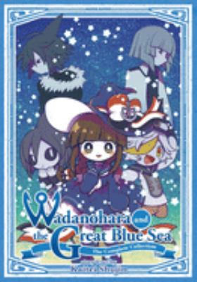 Wadanohara and the great blue sea : the complete collection