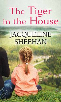 The tiger in the house / Jacqueline Sheehan.