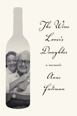 The wine lover's daughter : a memoir