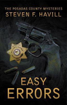 Easy errors : a Posadas County mystery / Steven F. Havill.