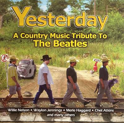 Yesterday : a country music tribute to the Beatles.
