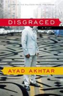Disgraced : a play