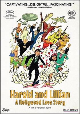 Harold and Lillian : a Hollywood love story / Kino Lorber and Adama Films present ; a film by Daniel Raim ; written and directed by Daniel Raim ; produced and edited by Daniel Raim, Jennifer Raim.
