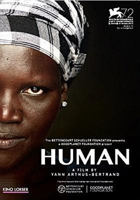Human / Bettencourt Schueller Foundation presents a GoodPlanet Foundation project ; a film by Yann Arthus-Bertrand ; directed by Yann Arthus-Bertrand ; a Humankind production.