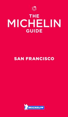 The Michelin guide : San Francisco, Bay Area & Wine Country 2018.