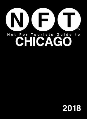 NFT : not for tourists guide to Chicago.