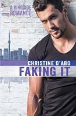 Faking it : a ringside romance