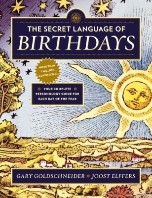 The secret language of birthdays : your complete personality guide for each day of the year