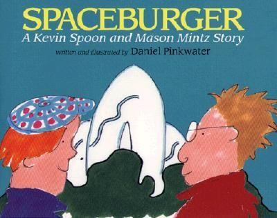 Spaceburger : a Kevin Spoon and Mason Mintz story