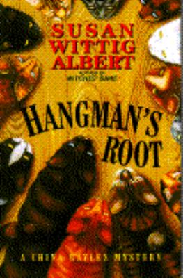 Hangman's root : a China Bayles mystery