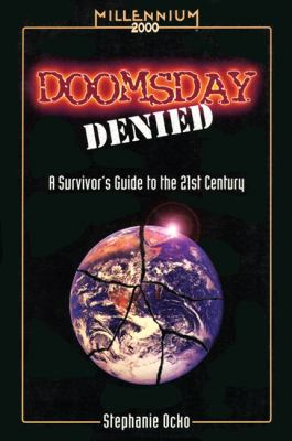 Doomsday denied : a survivor's guide to the 21st century