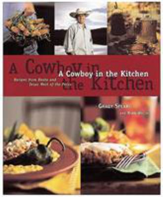 A cowboy in the kitchen : recipes from Reata and Texas west of the Pecos