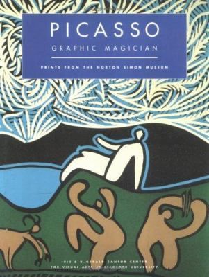 Picasso : graphic magician : prints from the Norton Simon Museum