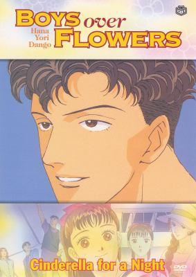 Boys over flowers = Hana yori dango. Cinderella for a night