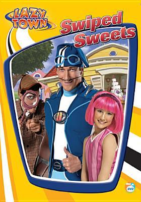LazyTown. Swiped sweets