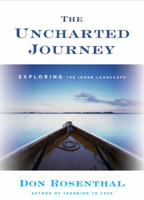 The uncharted journey : exploring the inner landscape