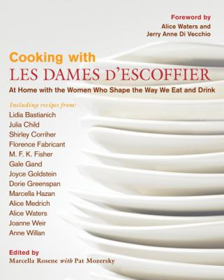 Cooking with Les Dames d'Escoffier : at home with the women who shape the way we eat and drink
