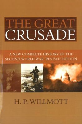The great crusade : a new complete history of the Second World War